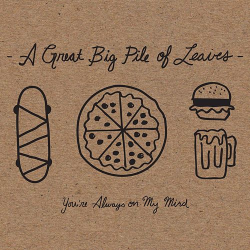 You're Always on My Mind by A Great Big Pile of Leaves