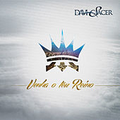 Venha o Teu Reino by Davi Sacer
