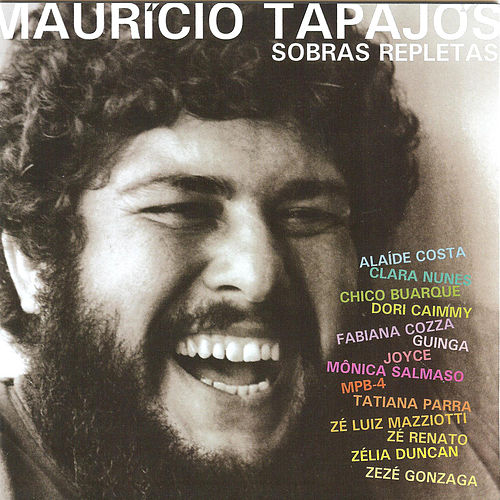 Maurício Tapajós: Sobras Repletas by Various Artists