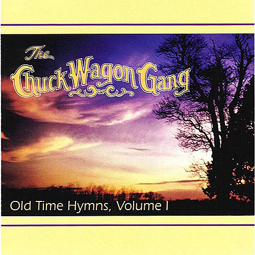 Old Time Hymns, Vol. 1 by Chuck Wagon Gang