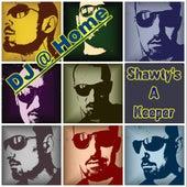Shawty's a Keeper by DJ@Home