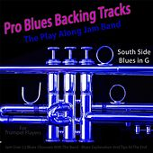 Pro Blues Backing Tracks (South Side Blues in G) [12 Blues Choruses With Tips for Trumpet Players] by The Play Along Jam Band