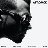 Ten Feet Tall by Afrojack