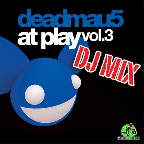 At Play Vol. 3 DJ Mix von Deadmau5