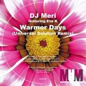Warmer Days (Universal Solution Remix) by DJ Meri