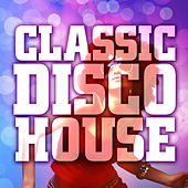 Classic Disco House by Various Artists