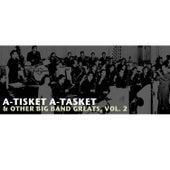 A-Tisket A-Tasket & Other Big Band Greats, Vol. 2 de Various Artists