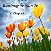 Something to Turn To de Jim Chappell