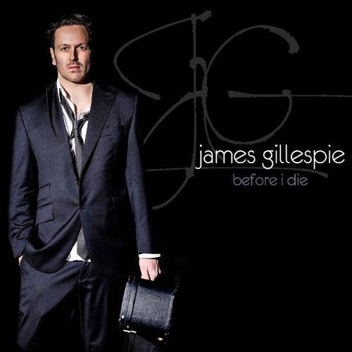 Before I Die by James Gillespie