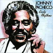 Early Rhythms de Johnny Pacheco