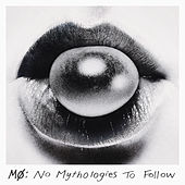 No Mythologies to Follow (Deluxe) von Mø