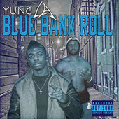 Blue Bank Roll  Vol.1 de Yung LA