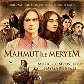 Mahmut ile Meryem (Original Motion Picture Soundtrack) by Toygar Işıklı