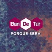 Porque Será - Single by Banda de Turistas