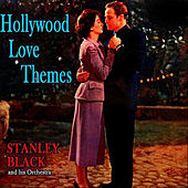 Stanley Black Plays Hollywood Love Themes (Bonus Track Version) by Stanley Black