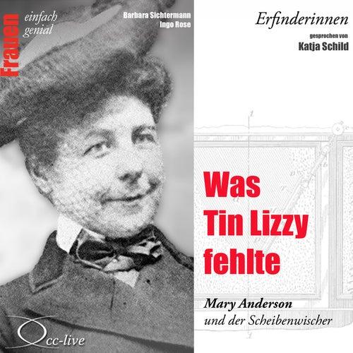 Erfinderinnen - Was Tin Lizzy fehlte (Mary Anderson und der Scheibenwischer) by Katja Schild