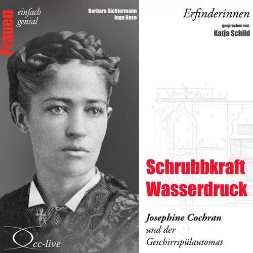 Erfinderinnen - Schrubbkraft Wasserdruck (Josephine Cochran und der Geschirrspülautomat) by Katja Schild