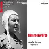 Die Erste - Himmelwärts (Die Kampfpilotin Sabiha Gökçen) von Julia Fischer