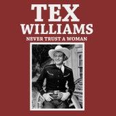 Never Trust a Woman de Tex Williams