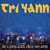 Le concert des 40 ans de Tri Yann (Live) de Tri Yann