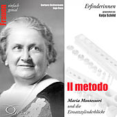 Erfinderinnen - Il metodo (Maria Montessori und die Einsatzzylinderblöcke) von Katja Schild