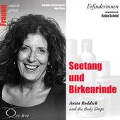 Erfinderinnen - Seetang und Birkenrinde (Anita Roddick und die Body Shops) von Katja Schild