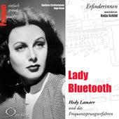Erfinderinnen - Lady Bluetooth (Hedy Lamarr und das Frequenzsprungverfahren) by Katja Schild