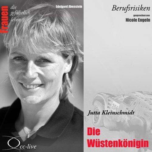 Berufsrisiken - Die Wüstenkönigin (Jutta Kleinschmidt) von Nicole Engeln