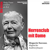 Die Erste - Herrenclub mit Dame (Marguerite Yourcenar, Mitglied der Académie francaise) by Julia Fischer