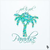 Paradise (Never Change) von Jack & Jack