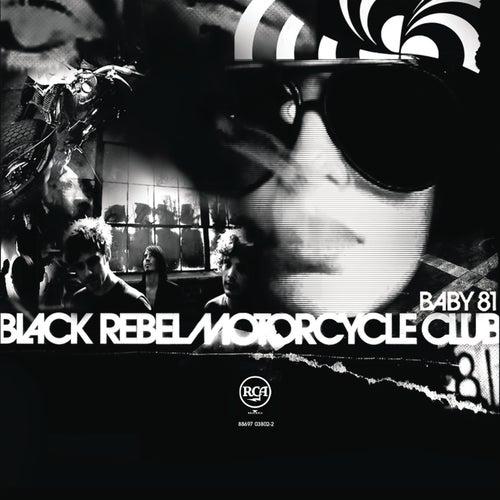 Baby 81 by Black Rebel Motorcycle Club