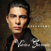Arrancame de Victor Garcia