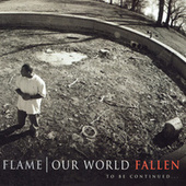 Our World: Fallen de Flame