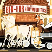 Ben Hur and the Hollywood Epics (Spartacus, Quo Vadis, King of Kings, Barabas, the Egyptian, the Robe) von Various Artists