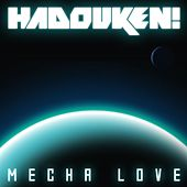 Mecha Love by Hadouken!