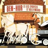 Ben Hur et les épopées d'Hollywood (Spartacus, Quo Vadis, Le Roi Des Rois, Barabas, L'egyptien, La Tunique) de Various Artists