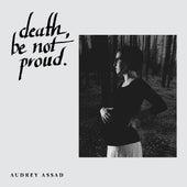 Death, Be Not Proud by Audrey Assad