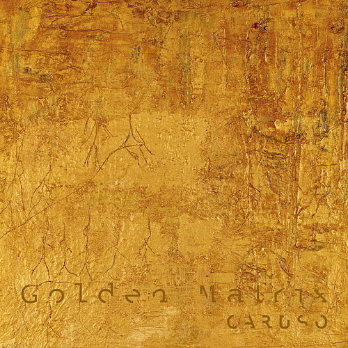 Golden Matrix by Caruso