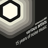 15 Years of Noise Music di Various Artists