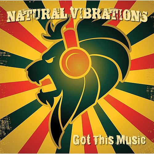 Got This Music by Natural Vibrations