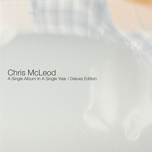 A Single Album in a Single Year (Deluxe Edition) by Chris McLeod
