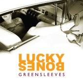 Greensleeves by Lucky Bones