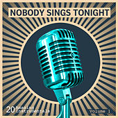 Nobody Sings Tonight: Great Instrumentals Vol. 1 de Various Artists