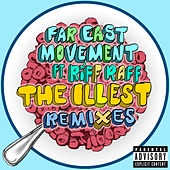 The Illest (Remixes) by Far East Movement