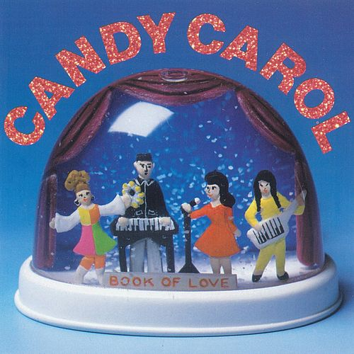 Candy Carol by Book of Love