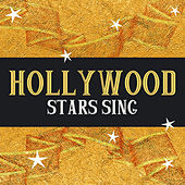 Hollywood Stars Sing by Various Artists