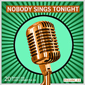 Nobody Sings Tonight: Great Instrumentals Vol. 22 by Various Artists
