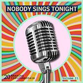 Nobody Sings Tonight: Great Instrumentals Vol. 21 de Various Artists