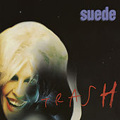Trash by Suede (UK)