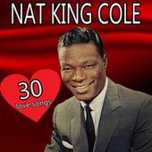 30 Love Songs by Nat King Cole